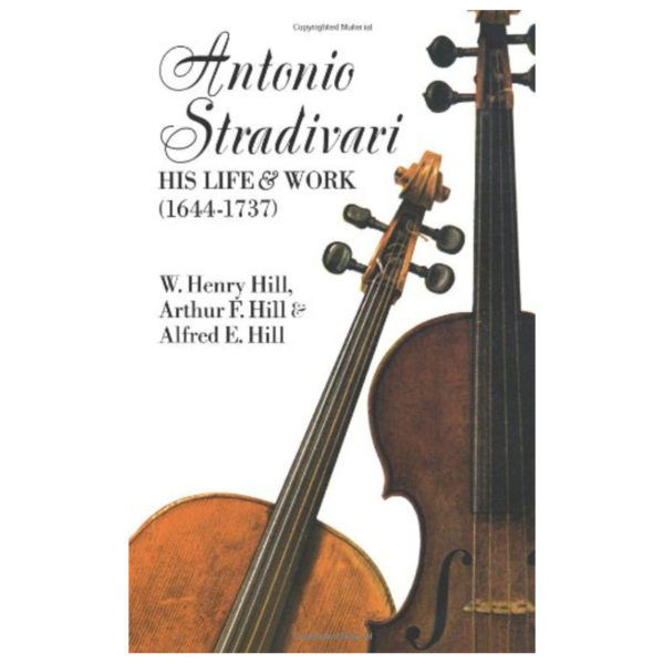 Antonio Stradivari, His Life and Work (Dover Books on Music)