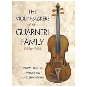 The Violin Makers of the Guarneri Family, 1626-1762 (Dover Books on Music)