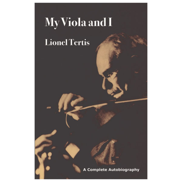 My Viola and I | Lionel Tertis